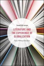 Larsen, Svend Erik Literature and the Experience of Globalization
