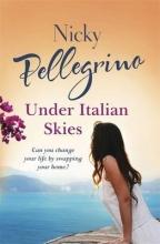 Pellegrino, Nicky Under Italian Skies
