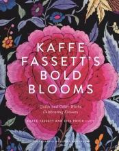 Kaffe Fassett Kaffe Fassett`s Bold Blooms: Quilts and Other Works Celebrating F