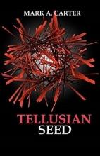 Carter, Mark A. Tellusian Seed
