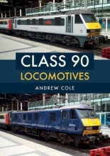 Andrew Cole Class 90 Locomotives