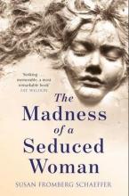 Fromberg Schaeffer, Susan Madness of a Seduced Woman