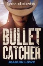 Lowe, Joaquin Bullet Catcher