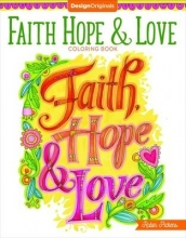 Pickens, Robin Faith, Hope & Love Coloring Book