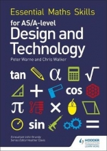 Warne, Peter Essential Maths Skills for AS/A Level Design and Technology
