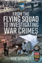 Ron Turnbull From the Flying Squad to Investigating War Crimes