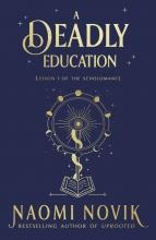 Naomi Novik , A Deadly Education