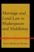 Mohrlock Bunker, Nancy Marriage and Land Law in Shakespeare and Middleton