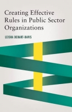 Dehart-davis, Leisha Creating Effective Rules in Public Sector Organizations