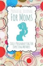 Speedy Publishing LLC Prenatal Journal for Moms