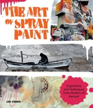 Zimmer, Lori The Art of Spray Paint