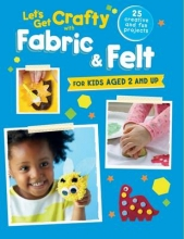 Let`s Get Crafty with Fabric & Felt