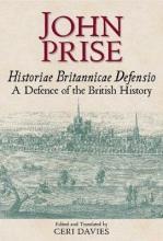 Prise, John Historiae Britannicae Defensio A Defence of the British History