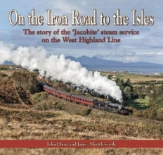John Hunt,   James Shuttleworth On the Iron Road to the Isles