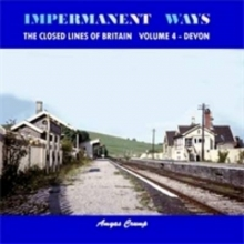 Amyas Crump Impermanent Ways - the Closed Lines of Britain