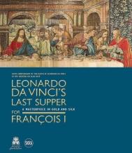 Marani Pietro, Leonardo Da Vinci`s Last Supper for Francois I