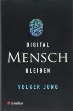 Jung, Volker Digital Mensch bleiben
