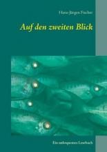 Fischer, Hans-Jürgen Auf den zweiten Blick