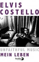 Costello, Elvis Unfaithful Music - Mein Leben
