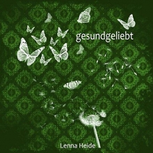 Heide, Lenna gesundgeliebt