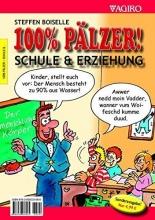 Boiselle, Steffen 100% PÄLZER! SCHULE & ERZIEHUNG