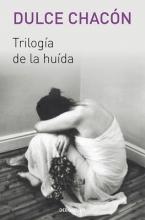 Chacón, Dulce Trilogía de la huida