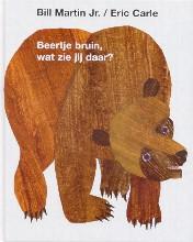 Eric  Carle Beertje Bruin, wat zie jij daar?