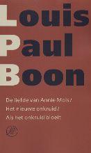 Louis Paul  Boon Verzameld werk De liefde van Annie Mols Het nieuwe onkruid Als het onkruid bloeit