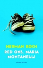 Herman  Koch Red ons, Maria Montanelli