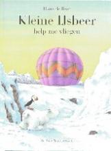 Hans de Beer Kleine ijsbeer help me vliegen! Deel 7