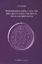 E. Schut P. Brood, Hoofdmannenkamer, sinds 1749 Hoge Justitiekamer van Stad en Lande van Groningen