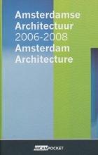 , Amsterdamse Architectuur Amsterdam Architecture 2006-2008
