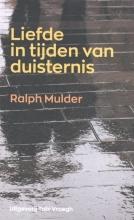 Ralph Mulder , Liefde in tijden van duisternis