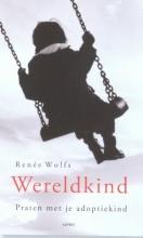 Renée  Wolfs Wereldkind. Praten met je adoptiekind.