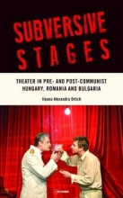 Orlich, Ileana Alexandra Subversive Stages