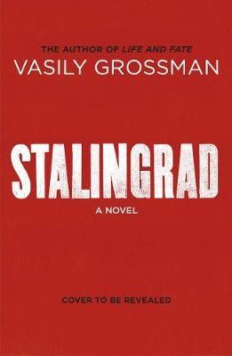 Vasily Grossman, Robert Chandler, Elizabeth Chandler,Stalingrad
