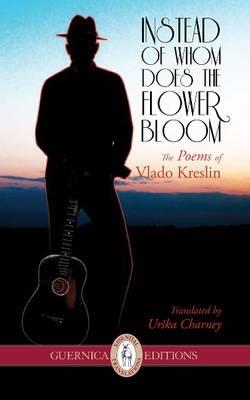Vlado Kreslin,   Urska Charney,Instead of Whom Does the Flower Bloom