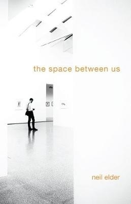 Neil Elder,The Space Between Us