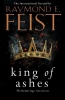 E. Feist Raymond, King of Ashes