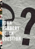 Ashbery, John, Quick Question
