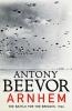 Beevor, Antony, Arnhem