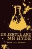 Robert Louis Stevenson,   H. G. Wells, Strange Case of Dr Jekyll and Mr Hyde