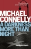 Connelly, Michael, Darkness More Than Night
