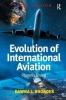 Rhoades, Dawna L., Evolution of International Aviation