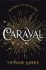 Garber Stephanie, Caraval