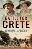 John Hall Spencer, Battle for Crete