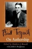 Fitzgerald, F. Scott,   Bruccoli, Matthew Joseph,   Baughman, Judith S., F. Scott Fitzgerald on Authorship