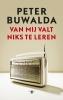 Peter  Buwalda, Van mij valt niks te leren