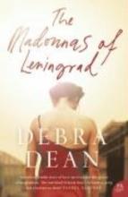 Debra Dean The Madonnas of Leningrad