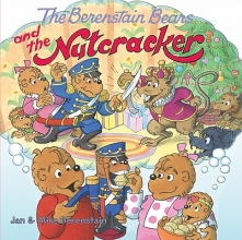 Berenstain, Jan,   Berenstain, Mike The Berenstain Bears and the Nutcracker